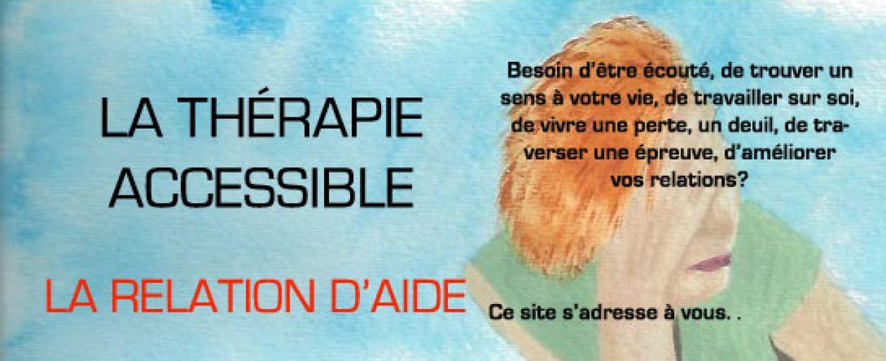 La thérapie accessible : La relation d'aide. Yvan Gaudreau, Thérapeute en relation d'aide©. Membre de la CITRAC©.